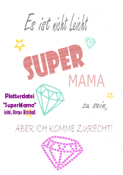 "Plotterdatei ""Super Mama"" inkl. Strass Glitzerstein"